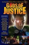 Gods of Justice - Kevin Hosey, K. Stoddard Hayes, Ricardo Sanchez, Dayton Ward, Derek Tyler Attico, Lisa Gail Green, Carla Lee Suson, Jordan Taylor, Micah Urban, Kelly Wisdom