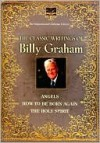 The Classic Writings of Billy Graham - Billy Graham