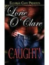 Caught! (Torrid Love #2) - Lorie O'Clare