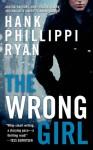 The Wrong Girl - Hank Phillippi Ryan