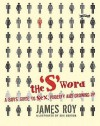 The 'S' Word: A Boy's Guide to Sex, Puberty and Growing Up - James Roy