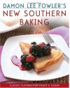 Damon Lee Fowler's New Southern Baking: Classic Flavors for Today's Cook - Damon Lee Fowler