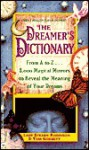The Dreamer's Dictionary: From A To Z... 3, 000 Magical Mirrors To Reveal The Meaning Of Your Dreams - Stearn Robinson