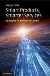 Smart Products, Smarter Services: Strategies for Embedded Control - Mary J. Cronin