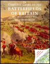 The complete guide to the battlefields of Britain: With ordnance survey maps - David Smurthwaite