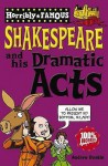 William Shakespeare and His Dramatic Acts (Horribly Famous) - Andrew Donkin, Clive Goddard
