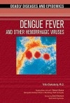 Dengue Fever and Other Hemorrhagic Viruses - Tirtha Chakraborty, I. Edward Alcamo, David Heymann