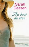 Au bout du rêve (Pocket Jeunesse) (French Edition) - Sarah Dessen, Véronique Minder