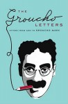 The Groucho Letters: Letters to and from Groucho Marx - Groucho Marx
