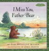 Maurice Sendak's Little Bear: I Miss You, Father Bear - Else Holmelund Minarik, Chris Hahner
