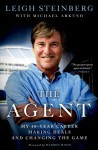 The Agent: My 40-Year Career Making Deals and Changing the Game - Leigh Steinberg, Michael Arkush