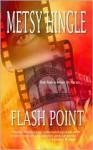Flash Point - Metsy Hingle