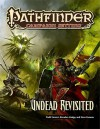 Pathfinder Campaign Setting: Undead Revisited - Eric Cagle, Brian Cortijo, Steve Kenson, Hal Maclean, Colin McComb, Jason Nelson, Todd Stewart, Russ Taylor, Brandon Hodge