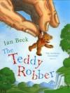 The Teddy Robber - Ian Beck