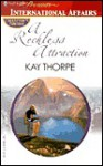 A Reckless Attraction - Kay Thorpe