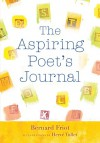 The Aspiring Poet's Journal - Bernard Friot, Hervé Tullet