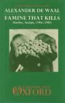 Famine That Kills: Darfur, Sudan, 1984 1985 - Alexander De Waal