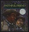 The Faithful Friend - Robert D. San Souci, Brian Pinkney