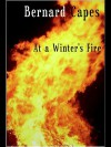 At a Winter's Fire - Bernard Capes