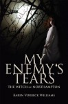 My Enemy's Tears: The Witch of Northampton - Karen Vorbeck Williams