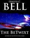 The Betwixt - Odette C. Bell