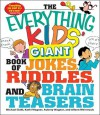 The Everything Kids' Giant Book of Jokes, Riddles, and Brain Teasers - Michael Dahl, Kathi Wagner