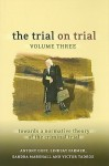 The Trial on Trial: Volume 3: Towards a Normative Theory of the Criminal Trial - Antony Duff, Lindsay Farmer