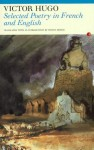 Selected Poetry: Victor Hugo: In French and English - Victor Hugo, Steven Monte