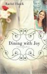 Dining with Joy - Rachel Hauck