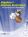 Algebra 1 Station Activities for Common Core Standards (Station Activities for Common Core High School Math) - Walch
