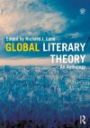 Global Literary Theory: An Anthology - Richard J. Lane