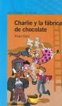 Charlie y la fábrica de chocolate (Alfaguara Juvenil) - Roald Dahl