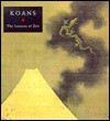 Koans: The Lessons of Zen - Rudolf Steiner