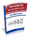 Tax Guide for Net Operating Losses for Individuals, Estates and Trusts (Tax Bible Series) - Alexander Schaper, William Stewart, John Schaper