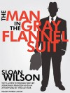 The Man in the Gray Flannel Suit - Sloan Wilson, Patrick Lawlor