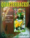 Quarterbacks!: Eighteen of Football's Greatest - George Sullivan