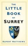 Little Book of Surrey - Rupert Matthews