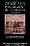 Crime and Punishment in England: A Sourcebook - Andrew Barrett, Chris Harrison