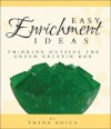 Easy Enrichment Ideas: Thinking Outside The Green Gelatin Box - Trina Boice