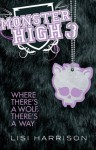 Where There's A Wolf, There's A Way (Monster High) - Lisi Harrison