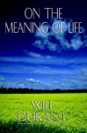 On the Meaning of Life - Will Durant