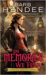 In Memories We Fear - Barb Hendee