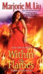 Within the Flames (Dirk & Steele, #11) - Marjorie M. Liu