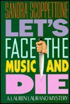 Let's Face the Music and Die: A Lauren Laurano Mystery - Sandra Scoppettone