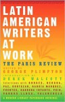 Latin American Writers at Work - The Paris Review, George Plimpton, Derek Walcott