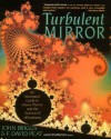 Turbulent Mirror: An Illustrated Guide to Chaos Theory and the Science of Wholeness - John Briggs, F. David Peat