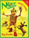 Nova the Robot: Dog Trouble - David Kirk