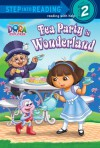 Tea Party in Wonderland (Dora the Explorer) - Delphine Finnegan, Victoria Miller