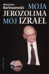 Moja Jerozolima, mój Izrael - Władysław Bartoszewski