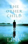 The Other Child - Charlotte Link, Stefan Tobler